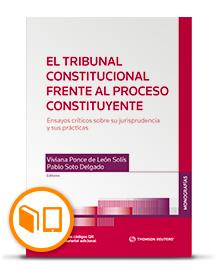 El Tribunal Constitucional frente al proceso constituyente. Ensayos críticos sobre su jurisprudencia y sus prácticas