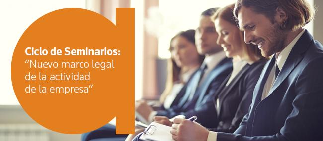 """Ciclo de Seminarios """"Nuevo Marco Legal de la Actividad de la Empresa"""""""